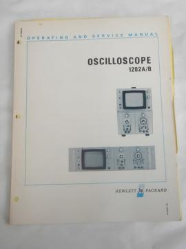 1971 industrial HP oscilloscope 1202A/B operating & service manual