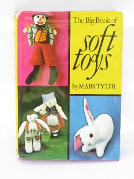 1972 Big Book of Soft Toys, dolls, stuffed animal sewing patterns