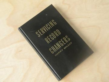 50s out of print technical book on Servicing Record changers/phonographs