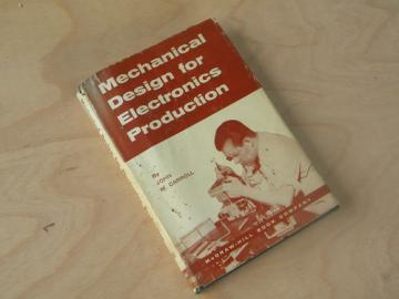 Mechanical Design for Electronics Production,  out of print technical book