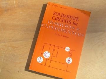 Solid-State Circuits for Hobbyists & Experimenters, 1973 1st edition