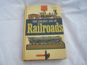 The Golden Age of Railroads - vintage 1960 illustrated Landmark book