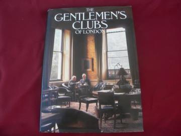 Victorian and Edwardian Gentlemen's Clubs of London history and photos